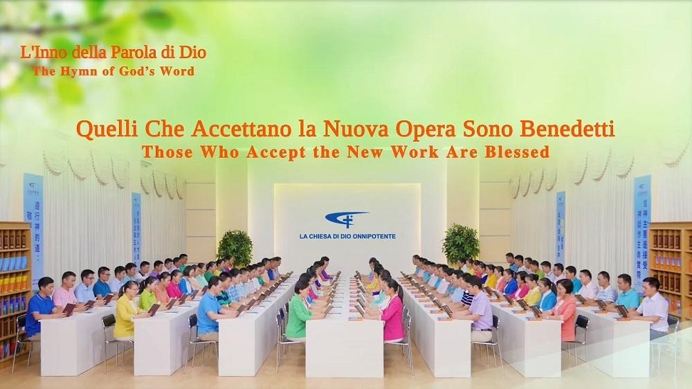 Quelli Che Accettano la Nuova Opera Sono Benedetti   Lodare Dio Onnipotente