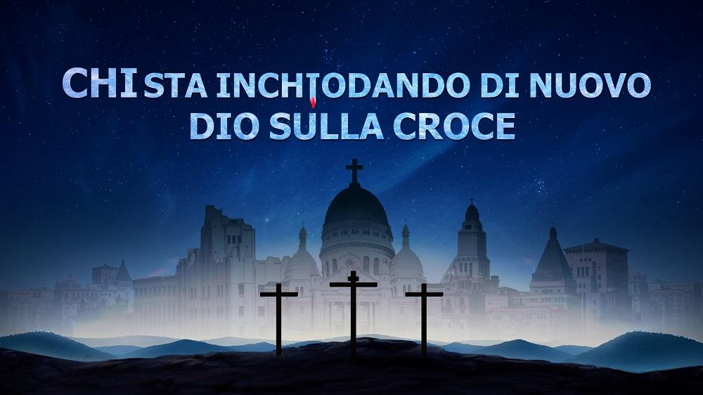 Film cristiano Chi sta inchiodando di nuovo Dio sulla croce