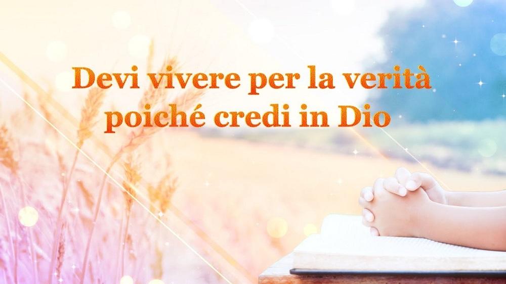 """La Parola di Dio """"Devi vivere per la verità poiché credi in Dio"""""""