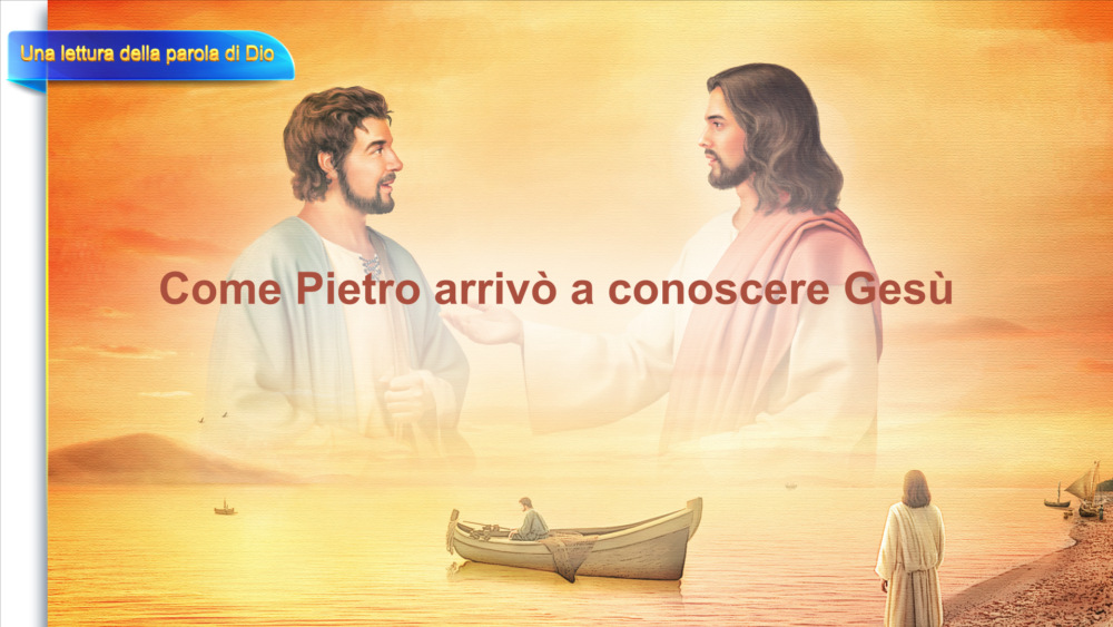 """La Parola di Dio """"Come Pietro arrivò a conoscere Gesù"""""""