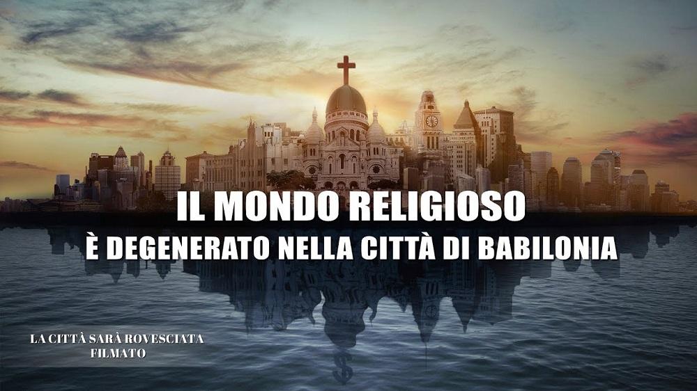 """Spezzone di film """"La città sarà rovesciata""""– Il mondo religioso è degenerato nella città di Babilonia"""