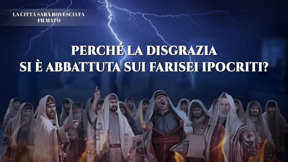 """Spezzone di film """"La città sarà rovesciata"""" – Perché la disgrazia si è abbattuta sui farisei ipocriti?"""