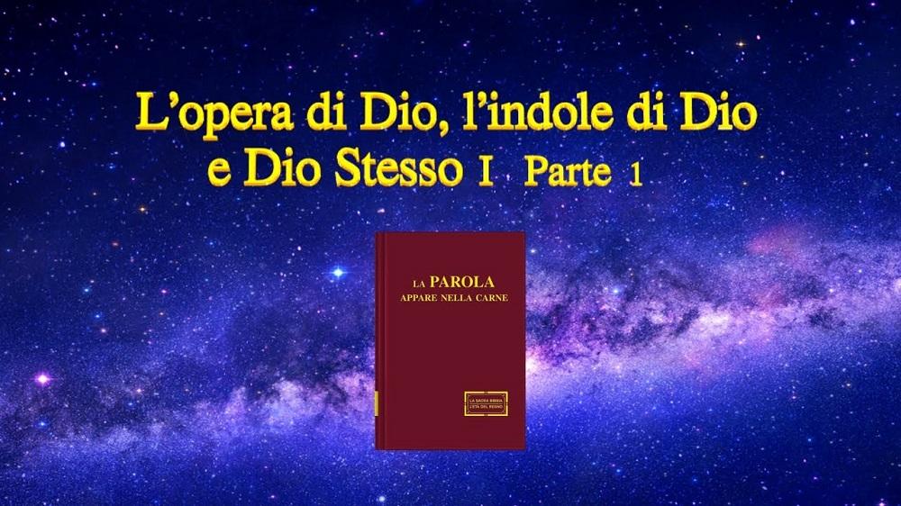 La parola di Dio Onnipotente -L'opera di Dio, l'indole di Dio e Dio Stesso I Parte 1