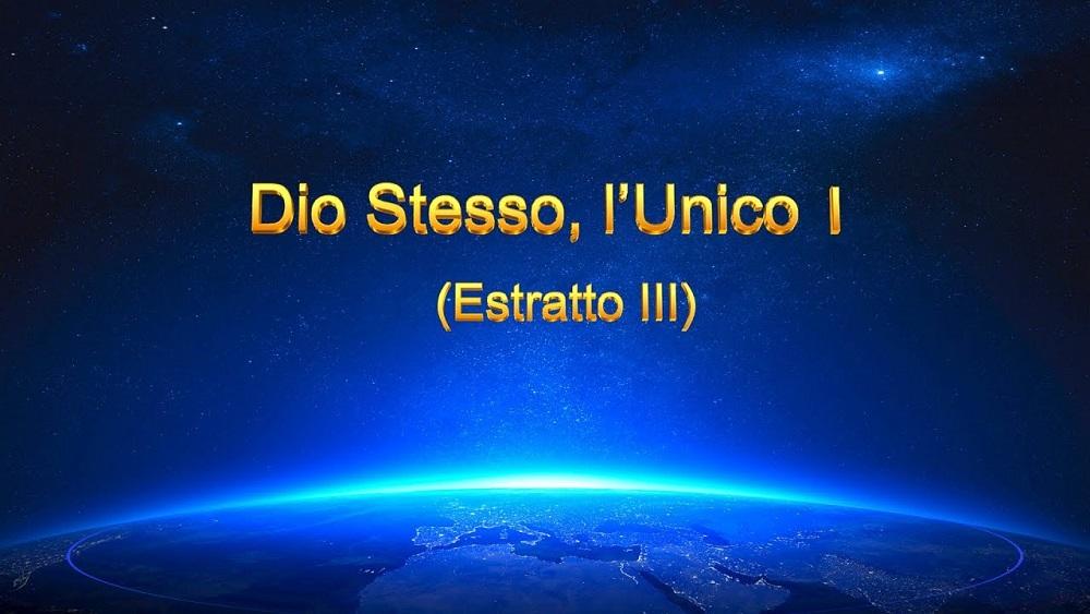 La parola di Dio - Dio Stesso, l'Unico I L'autorità di Dio (I) (Estratto III)